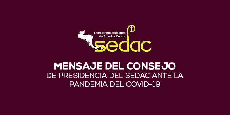 MENSAJE DEL CONSEJO DE PRESIDENCIA DEL SEDAC ANTE LA PANDEMIA DEL COVID-19