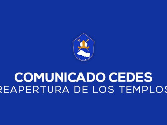 COMUNICADO CEDES REAPERTURA DE LOS TEMPLOS